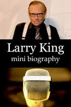 Larry King Mini Biography ebook by