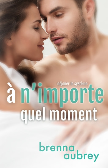 À n'importe quel moment ebook by Brenna Aubrey