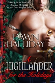 A Highlander for the Holidays - A Highland Romance ebook by Dawn Halliday