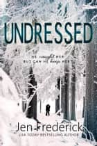 Undressed ebook by Jen Frederick