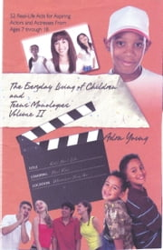 The Everyday Living of Children & Teens Monologues Volume II ebook by Adra Young