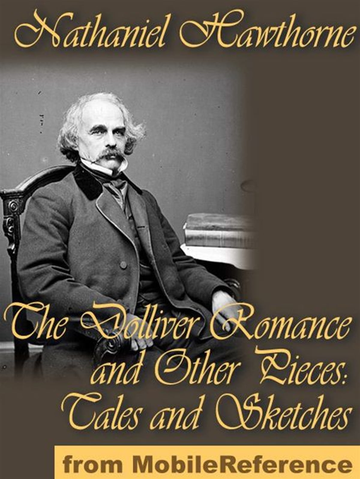 Chronological Bibliography: Nathaniel Hawthorne