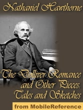 The Dolliver Romance And Other Pieces (Mobi Classics) ebook by Nathaniel Hawthorne