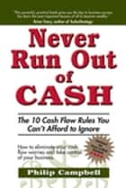 Never Run Out of Cash eBook by Philip Campbell