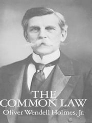 The Common Law ebook by Oliver Wendell Holmes Jr.