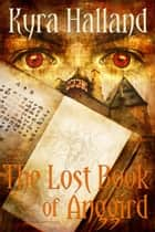 The Lost Book of Anggird ebook by Kyra Halland
