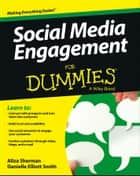 Social Media Engagement For Dummies ebook by Aliza Sherman, Danielle Elliott Smith