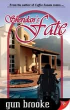 Sheridan's Fate ebook by Gun Brooke