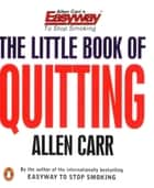 The Little Book of Quitting ebook by Allen Carr