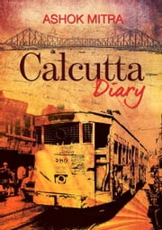 Calcutta Diary ebook by Ashok Mitra