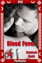 Blood Fever ebook by Stephani Hecht