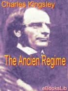 The Ancien Regime ebook by Charles Kingsley