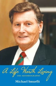 A Life Worth Living: Michael Smurfit's Autobiography ebook by Michael Smurfit