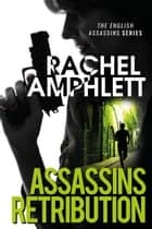 Assassins Retribution - An edge-of-your-seat spy thriller ebook by Rachel Amphlett