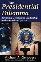 The Presidential Dilemma ebook by Michael A. Genovese,Michael A. Genovese