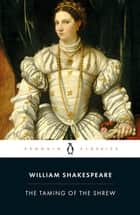 The Taming of the Shrew ebook by William Shakespeare, G. R. Hibbard, M. J. Kidnie,...