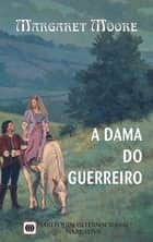 A dama do guerreiro ebook by Margaret Moore
