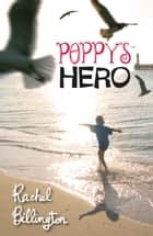 Poppy's Hero ebook by Rachel Billington