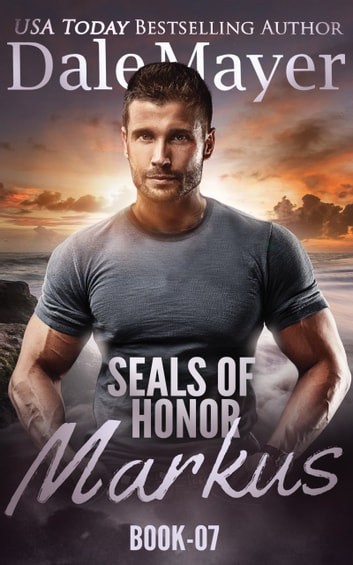 SEALs of Honor: Markus ebook by Dale Mayer