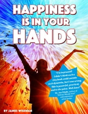 Happiness Is In Your Hands ebook by James Wiseman
