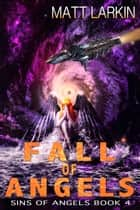 Fall of Angels ebook by Matt Larkin