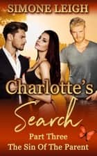 The Sin of the Parent - Charlotte's Search, #3 ebook by