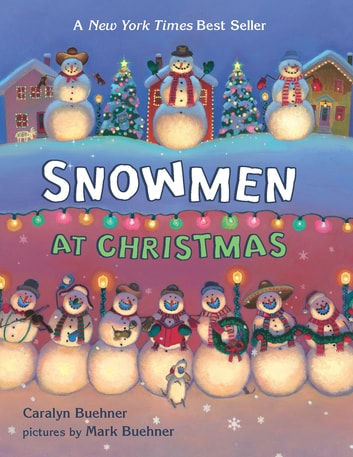 Snowmen At Christmas eBook by Caralyn Buehner