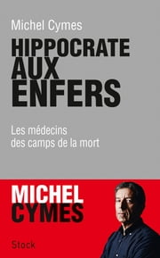 Hippocrate aux enfers ebook by Michel Cymes