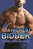 The Highest Bidder ebook by Chanta Rand