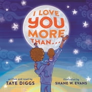 I Love You More Than . . . audiobook by Taye Diggs
