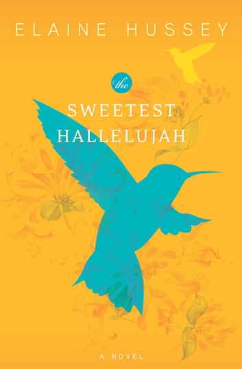 The Sweetest Hallelujah ebook by Elaine Hussey