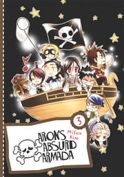 Aron's Absurd Armada, Vol. 3 ebook by MiSun Kim
