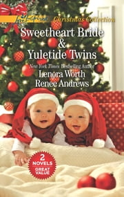 Sweetheart Bride and Yuletide Twins - An Anthology ebook by Lenora Worth, Renee Andrews