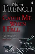 Catch Me When I Fall ebook by