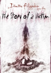 The Story of a Victim ebook by Dimitra Filippakou