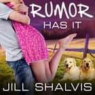 Rumor Has It - An Animal Magnetism Novel audiobook by Jill Shalvis