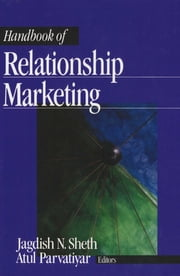 Handbook of Relationship Marketing ebook by Dr. Atul Parvatiyar,Jagdish N. Sheth