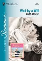 Wed By A Will (Mills & Boon Silhouette) ebook by Cara Colter