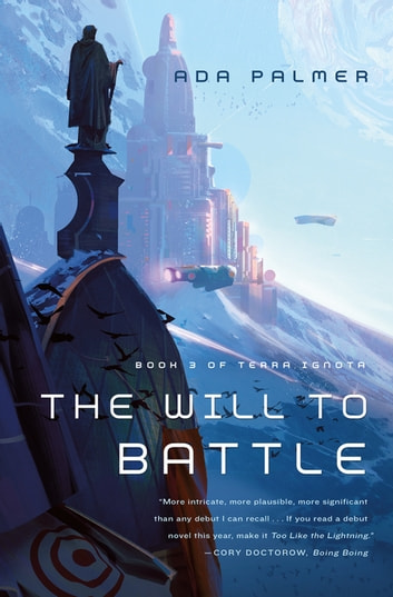 The Will to Battle - Book 3 of Terra Ignota ebook by Ada Palmer