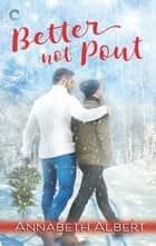 Better Not Pout - A gay Christmas romance ebook by Annabeth Albert
