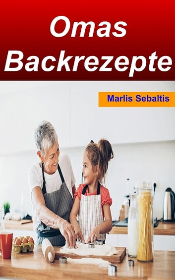 Omas Backrezepte ebook by Marlis Sebaltis