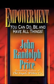 Empowerment ebook by John Randolph Price