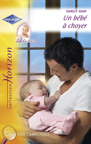Un bébé à choyer (Harlequin Horizon) ebook by Shirley Jump