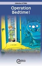 Operation Bedtime! ebook by Tomy Pageau, Benoît Laverdière, Benoît Laverdière,...