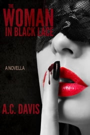 The Woman in Black Lace - Velvet Nights and Black Lace Stories, #3 ebook by A.C. Davis