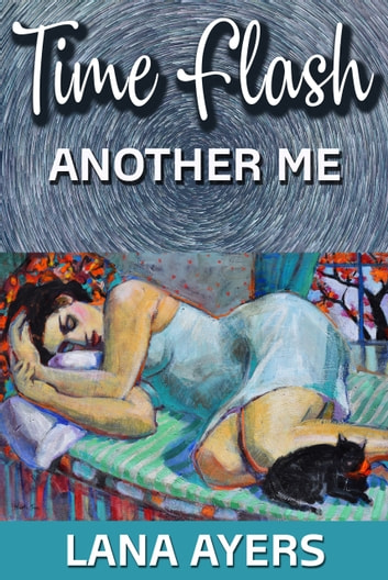 Time Flash: Another Me ebook by Lana Ayers