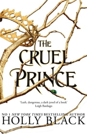 The Cruel Prince (The Folk of the Air) ebook by Holly Black