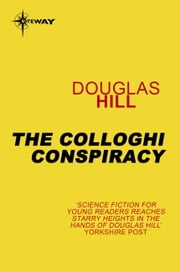 The Colloghi Conspiracy ebook by Douglas Hill