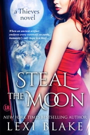 Steal the Moon, Thieves, Book 3 ebook by Lexi Blake