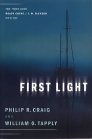 First Light - The First Ever Brady Coyne / J. W. Jackson Mystery ebook by Philip R. Craig,William G. Tapply